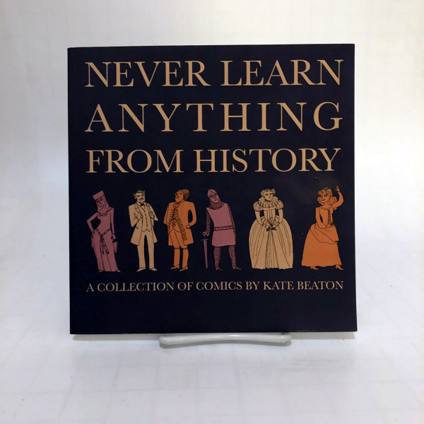 Never Learn Anything from History Kate Beaton